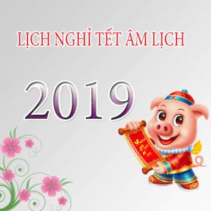 Lịch nghỉ tết âm lịch 2019   Lịch nghỉ tết nguyên đán chính xác nhất